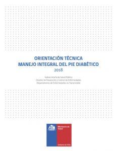 Orientación Técnica Manejo Integral del Pie Diabético. Ministerio de Salud. Gobierno de Chile